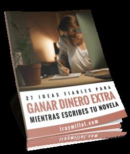 27 Ideas Fiables para Ganar Dinero Extra Mientras Escribes tu Novela